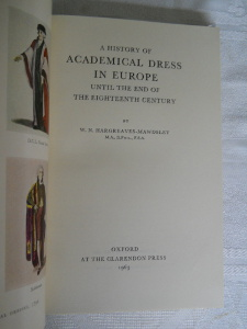 A History of Academical Dress In Europe Until the Eighteenth Century
